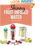 The Skinny Fruit-Infused Water Recipe...