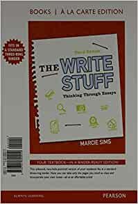 The Write Stuff: Thinking Through Essays book | 6 available editions ...