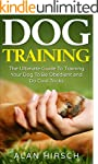 Dog Training: The Ultimate Guide To T...
