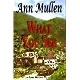 What You See (A Jesse Watson Mystery) ~ Ann Mullen