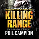 Killing Range (       UNABRIDGED) by Phil Campion Narrated by Leighton Pugh
