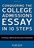 Conquering the College Admissions Essay in 10 Steps: Crafting a Winning Personal Statement