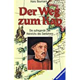 """Der Weg zum Kap. Aus der Zeit Heinrichs des Seefahrers.von """"Hans Baumann"""""""