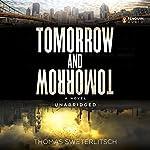 Tomorrow and Tomorrow | Thomas Sweterlitsch