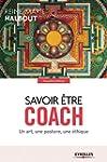 Savoir �tre coach: Un art, une postur...