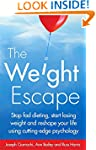 The Weight Escape: Stop fad dieting,...