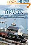 The Branch Lines of Devon: Exeter, So...