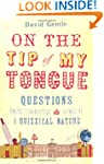 On the Tip of My Tongue: Questions, F...