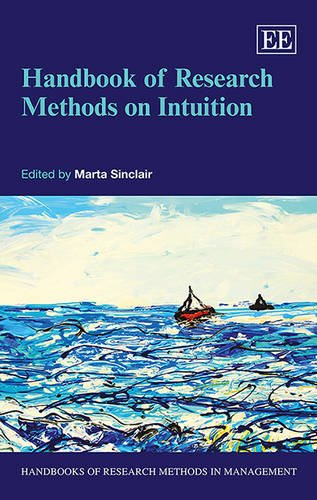 Handbook of Research Methods on Intuition (Handbooks of Research Methods in Management Series)