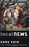 Local News: Stories [Paperback] [2003] Reprint Ed. Gary Soto