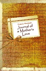 Journal of a Mother's Love