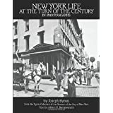 New York Life at the Turn of the Century in Photographsby Joseph Byron