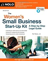 The Women's Small Business Start-Up Kit: A Step-by-Step Legal Guide