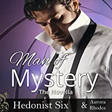 Man of Mystery: A BBW Romantic Suspense Novella Audiobook by Hedonist Six, Aurora Rhodes Narrated by Audrey Lusk
