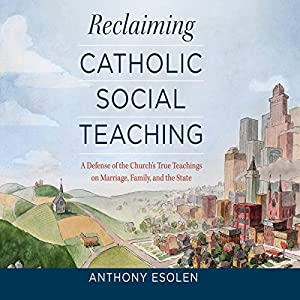 Reclaiming Catholic Social Teaching Audiobook