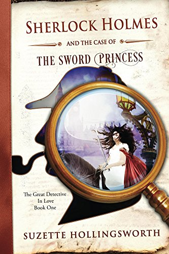 Sherlock Holmes And The Case Of The Sword Princess by Suzette Hollingsworth ebook deal