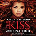 The Kiss (       UNABRIDGED) by James Patterson, Jill Dembowski Narrated by Spencer Locke, Justin Long, Cassandra Morris