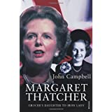 Margaret Thatcher: Grocer's Daughter to Iron Ladyby John Campbell