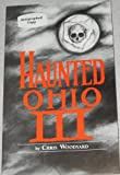 Haunted Ohio III: Still More Ghostly Tales from the Buckeye State