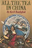 All the tea in China: Which tells how Carolus Mortdecai Van Cleaf set out to seek his fortune in London Town, on the high seas, in India, the treaty ... has no longitude and precious little latitude (0394413857) by Bonfiglioli, Kyril