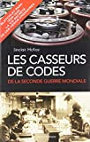 Les Casseurs de codes de la seconde Guerre Mondiale: Bletchley Park 1939-1945, la vie secrète de ces héros ordinaires