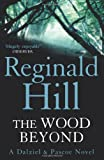 The Wood Beyond (Dalziel & Pascoe Novel) Reginald Hill