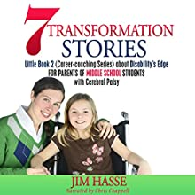 7 Transformation Stories: Little Book 2 (Career-Coaching Series) About Disability's Edge Audiobook by Jim Hasse Narrated by Chris Chappell