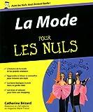 echange, troc Catherine Bézard - La Mode pour les Nuls