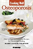 51lHXo%2BNlrL. SL160  Cooking Well: Osteoporosis: Over 75 Easy and Delicious Recipes for Building Strong Bones