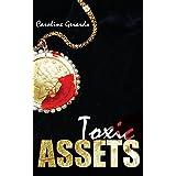 Toxic Assets ~ Caroline Gerardo