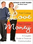 First Comes Love, Then Comes Money: A...