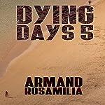 Dying Days 5 | Armand Rosamilia