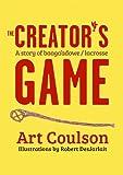 Creator's Game: A Story of Baaga'adowe/Lacrosse