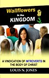Read Wallflowers in the Kingdom: A Vindication of Introverts in the Body of Christ on-line