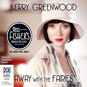 Away with the Fairies: A Phryne Fisher Mystery | [Kerry Greenwood]