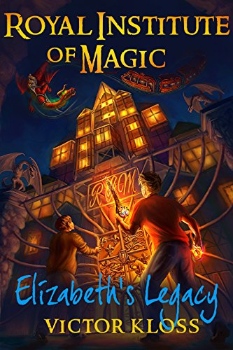 Royal Institute Of Magic: Elizabeth's Legacy by Victor Kloss ebook deal