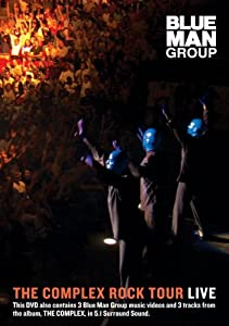 Blue Man Group - The Complex Rock Tour Live from Lava