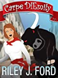 img - for Carpe DiEmily (Parts 1 & 2): A Romantic Comedy Chick Lit Adventure book / textbook / text book
