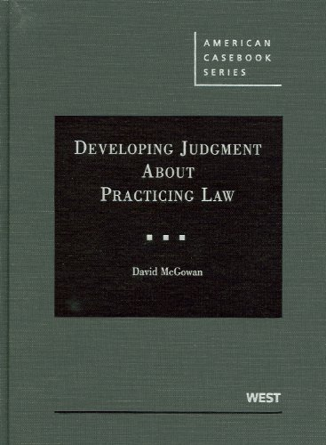 Developing Judgment About Practicing Law (American...