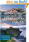 Unterwegs in Europa: Das gro�e Reisebuch