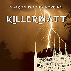 Killerwatt | [Sharon Woods Hopkins]