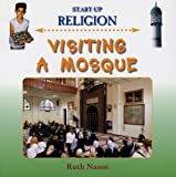 img - for Visiting a Mosque (Start-Up Religion) by Ruth Nason (2005-08-04) book / textbook / text book