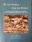 By the People,for the People: The Work of the Civilian Conservation Corps in California State Parks, 1933-1941