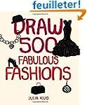 Draw 500 Fabulous Fashions: A Sketchb...