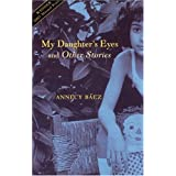 My Daughter's Eyes and Other Storiesby Annecy Baez