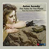 Arensky: Five Suites for Two Pianos