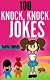 100 Knock, Knock Jokes - Knock Knock Jokes for Kids