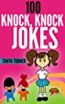 100 Knock, Knock Jokes - Knock Knock...