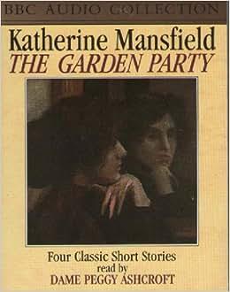 Garden party bbc radio collection katherine mansfield - The garden party katherine mansfield ...