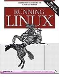 Running Linux (160033038X) by Dalheimer, Matthias Kalle